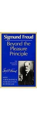 Beyond the Pleasure Principle By Freud, Sigmund/ Gay, Peter (INT)/ Strachey, James (EDT)